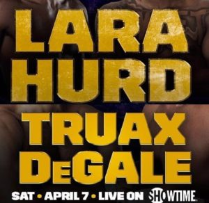 Watch Lara vs Hurd and Truax vs DeGale 2 Live on Showtime