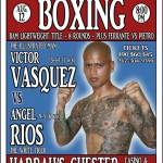 Fight Weekend around Philly Part 1: Victor Vasquez Headlines Hard Hitting Action Chester